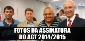Destaque_fotos da assinatura do ACT 2014-2015