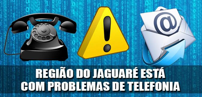Destaque_problemas de telefonia no Jaguare